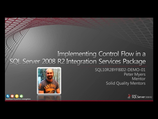 Demo: Implementing Control Flow in a SQL Server 2008 R2 Integration Services Package