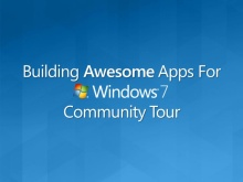 Building Awesome Apps for Windows 7: Overview