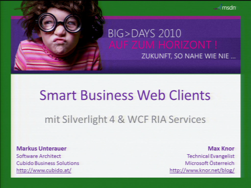BigDays 2010 DevTrack 2 Session 1: RIA Web-Smart-Clients mit Silverlight 4