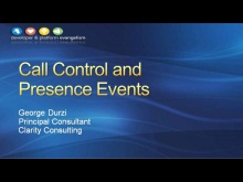 Session 6 - Part 3 - Call Control and Presence Events Using UCMA 3.0