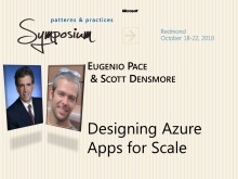 P&P Symposium - Designing Azure Apps for Scale - Eugenio Pace and Scott Densmore