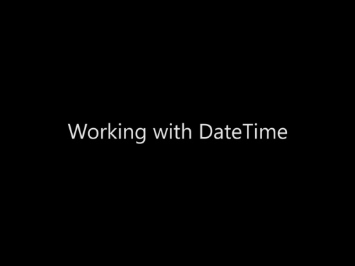 Working with DateTime - Day 2 - Part 2