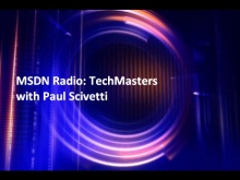 MSDN Radio: TechMasters with Paul Scivetti