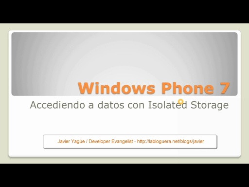 Isolated Storage. Guardar datos en Windows Phone 7