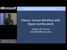 Pattern #3 – Human Workflow with Rapair and Resubmit: BizTalk Conference Stockholm