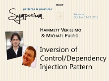P&P Symposium 2010 - Inversion of Control/Dependency Injection Pattern - Hammet Verissimo & Michael Puleio