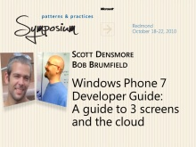 P&P Symposium 2010 - Windows Phone 7 Developer Guide - Scott Densmore and Bob Brumfield