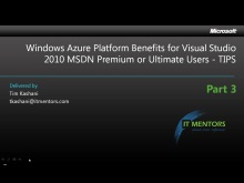 MSDN Azure Benefits How To, Part 3 of 3, Tips and Training Resources (8 mins)