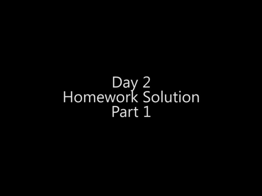 Day 2 Homework Assignment Solution - Part 1