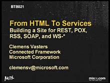 From HTML to Services: Building a Site for REST, POX, AJAX, RSS, SOAP, and WS-*