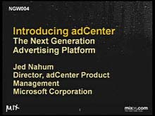 Introducing Microsoft adCenter - the Next Generation Advertising Platform