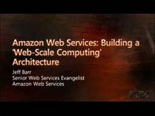 Amazon Web Services: Building a 'Web-Scale Computing' Architecture
