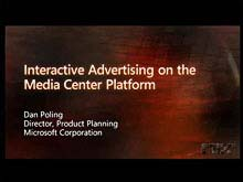 Interactive Advertising on the Windows Media Center Platform