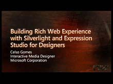 Building Rich Web Experience with Silverlight and Microsoft Expression Studio for Designers