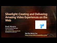 "Creating and Delivering Rich Media and Video on the Web with Silverlight, Microsoft Expression Studio, and Windows Server Codename ""Longhorn"""