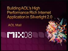 Building AOL's High Performance, Enterprise Wide Mail Application With Silverlight 2
