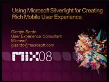 Using Microsoft Silverlight for Creating Rich Mobile User Experiences