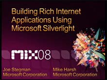 Building Rich Internet Applications Using Microsoft Silverlight 2, Part 1