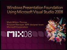 Windows Presentation Foundation Using Microsoft Visual Studio 2008