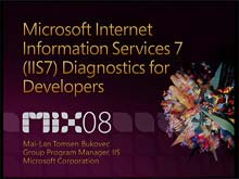 Everything You Need to Know about Diagnostics and Debugging on Microsoft Internet Information Services 7