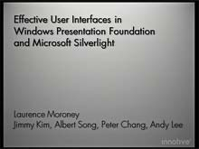 Effective User Interfaces in Windows Presentation Foundation and Microsoft Silverlight