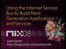 Using an Internet Service Bus to Build Next Generation Applications and Services