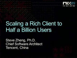 Scaling a Rich Client to Half a Billion Users