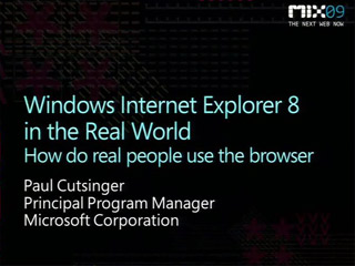 Windows Internet Explorer 8 in the Real World: How Is Internet Explorer 8 Used
