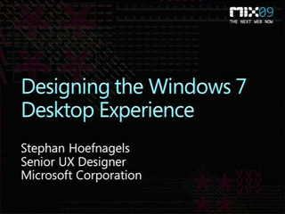 Designing the Windows 7 Desktop Experience