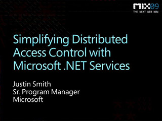 Simplifying Distributed Access Control with Microsoft .NET Services