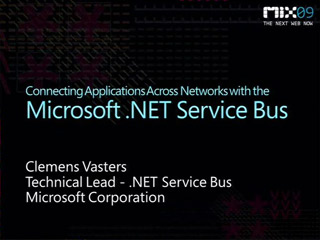 Connecting Applications across Networks with Microsoft .NET Services