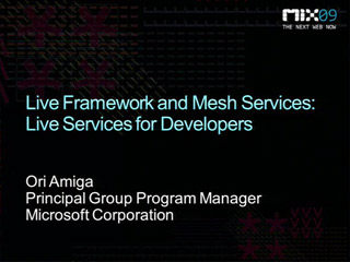 Live Framework and Mesh Services: Live Services for Developers