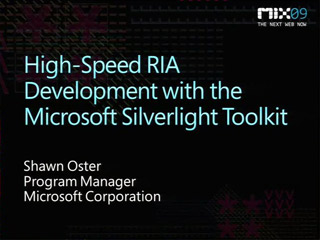 High-Speed RIA Development with the Microsoft Silverlight Toolkit