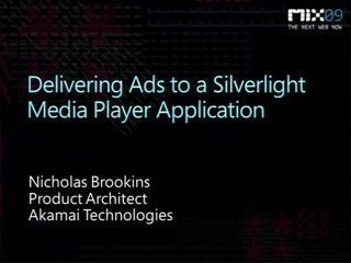 Delivering Ads to a Silverlight Media Player Application