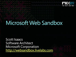 The Microsoft Web Sandbox: An Open Source Framework for Developing Secure Standards-Based Web Applications