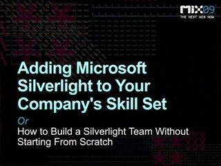 Adding Microsoft Silverlight to Your Company's Skill Set