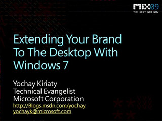 Extending Your Brand to the Desktop with Windows 7