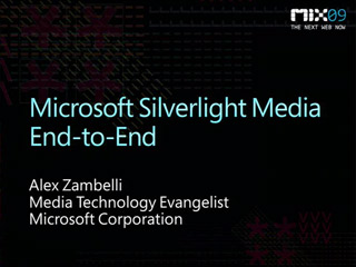 Microsoft Silverlight Media End-to-End