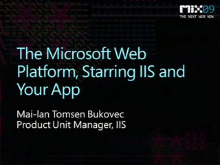 The Microsoft Web Platform: Starring Internet Information Services (IIS) and Your Application