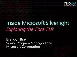 Going Inside Microsoft Silverlight: Exploring the Core CLR