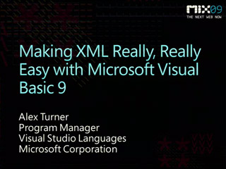 Making XML Really, Really Easy with Microsoft Visual Basic 9