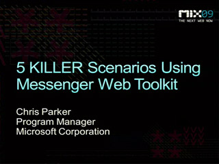 Five Killer Scenarios for the Windows Live Messenger Web Toolkit