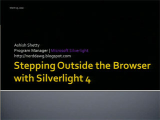 Stepping Outside the Browser with Microsoft Silverlight 4
