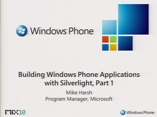 Building Windows Phone Applications with Silverlight, Part 1