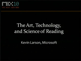 The Art, Technology and Science of Reading