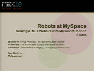 Robots at MySpace: Massive Scaling a .NET Website with the Microsoft Robotic Studio