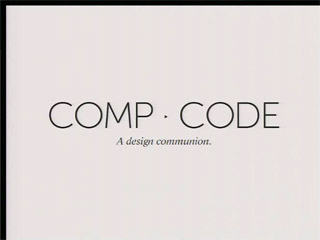 From Comp to Code: A Design Communion