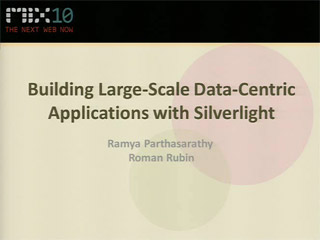 Building Large-Scale, Data-Centric Applications with Silverlight