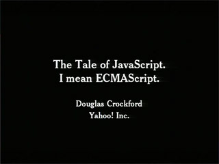 The Tale of JavaScript. I Mean ECMAScript.