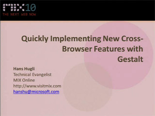Quickly Implementing New Cross-Browser Features with Ruby and Python